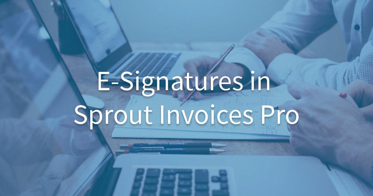 E-Signature for Sprout Invoices Pro